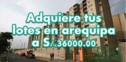 ADQUIERE TU LOTE YA!! Venta de terrenos en distrito de Miraflores Arequipa a S/.36000.00